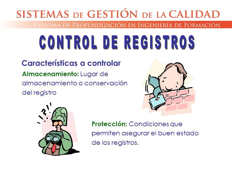 Almacenamiento: Lugar de almacenamiento o conservación del registro Protección: Condiciones que permiten asegurar el buen estado de los registros. Car