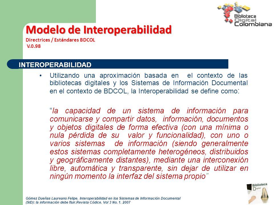 Utilizando una aproximación basada en el contexto de las bibliotecas digitales y los Sistemas de Información Documental en el contexto de BDCOL, la In