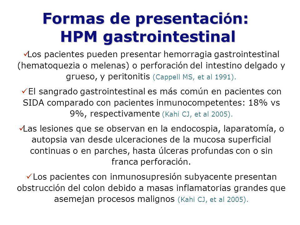 Formas de presentaci ó n: HPM gastrointestinal HPM gastrointestinal Los pacientes pueden presentar hemorragia gastrointestinal (hematoquezia o melenas