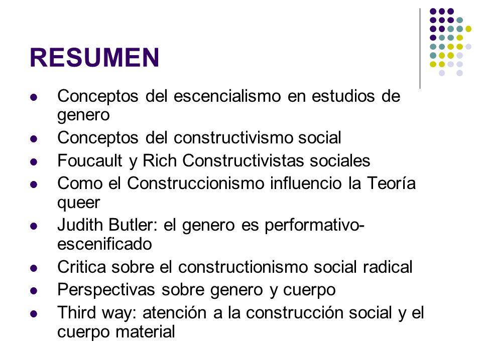 RESUMEN Conceptos del escencialismo en estudios de genero Conceptos del constructivismo social Foucault y Rich Constructivistas sociales Como el Const