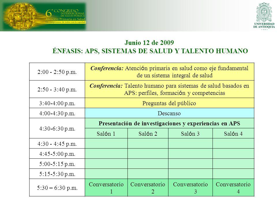 2:00 - 2:50 p.m. Conferencia: Atenci ó n primaria en salud como eje fundamental de un sistema integral de salud 2:50 - 3:40 p.m. Conferencia: Talento