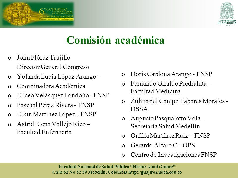 Comisión académica Facultad Nacional de Salud Pública Héctor Abad Gómez Calle 62 No 52 59 Medellín, Colombia http://guajiros.udea.edu.co oJohn Flórez