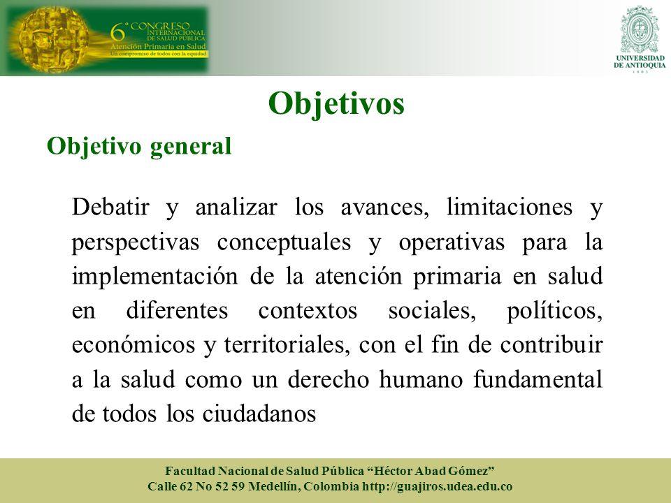 Objetivos Objetivo general Debatir y analizar los avances, limitaciones y perspectivas conceptuales y operativas para la implementación de la atención