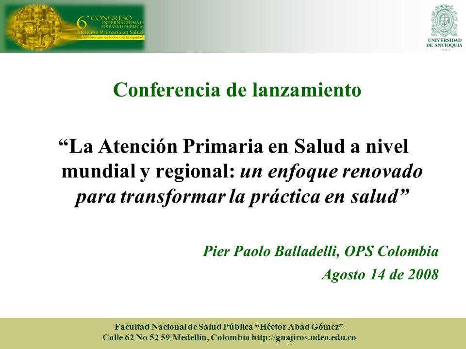 Conferencia de lanzamiento La Atención Primaria en Salud a nivel mundial y regional: un enfoque renovado para transformar la práctica en salud Pier Pa