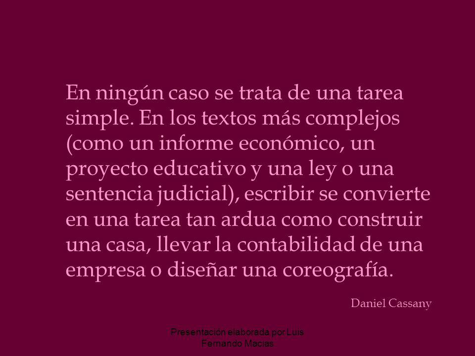 Presentación elaborada por Luis Fernando Macias En ningún caso se trata de una tarea simple.