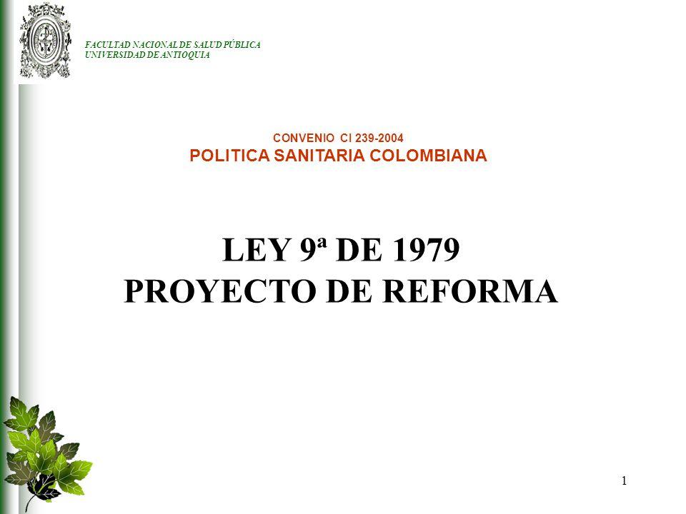 2 PROPOSITO 1.Informar a la comunidad los resultados del proyecto de formulación de la Propuesta de reforma de la Ley 9a del 24 de enero de 1979 2.Motivar a los actores sociales a pronunciarse ante el Ministerio de la Protección Social frente al proyecto