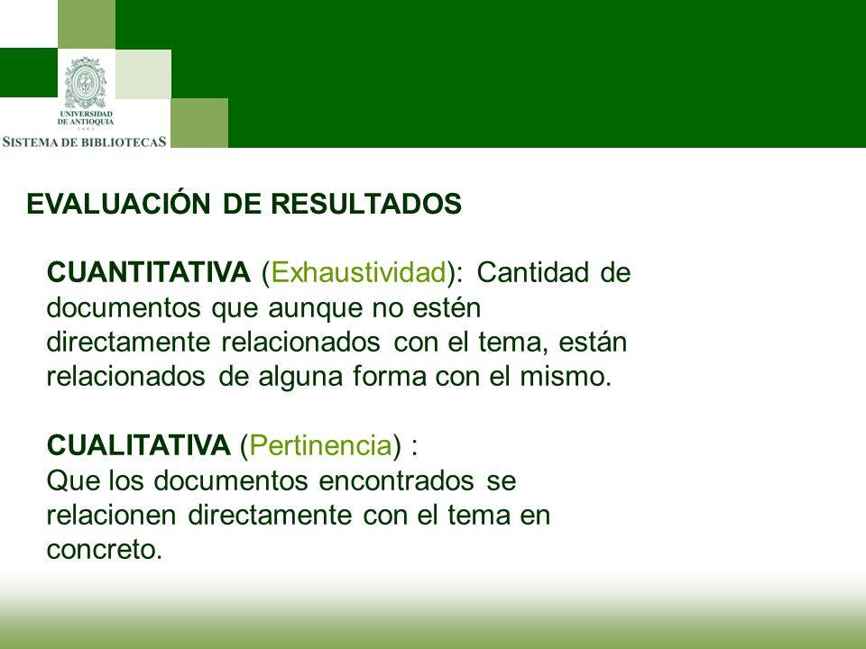 EVALUACIÓN DE RESULTADOS CUANTITATIVA (Exhaustividad): Cantidad de documentos que aunque no estén directamente relacionados con el tema, están relacio