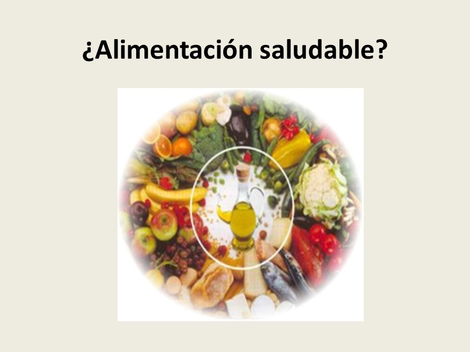 ¿Alimentación saludable?