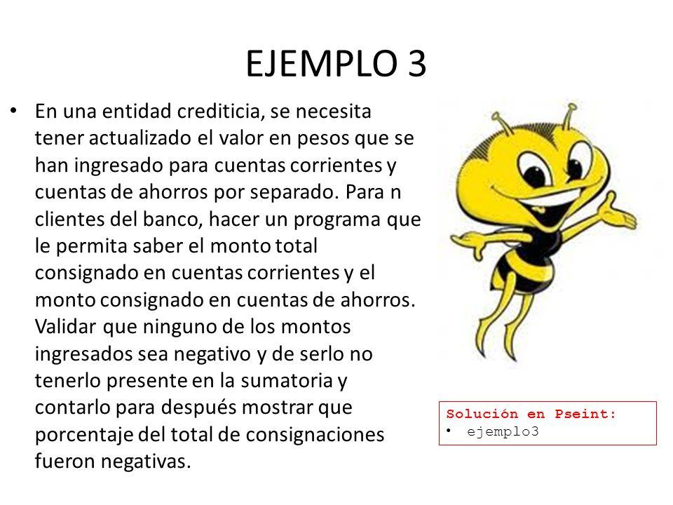 EJEMPLO 3 En una entidad crediticia, se necesita tener actualizado el valor en pesos que se han ingresado para cuentas corrientes y cuentas de ahorros