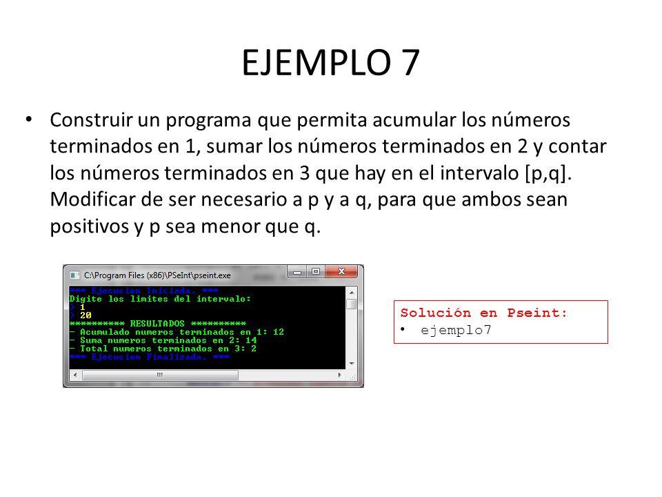 EJEMPLO 7 Construir un programa que permita acumular los números terminados en 1, sumar los números terminados en 2 y contar los números terminados en 3 que hay en el intervalo [p,q].