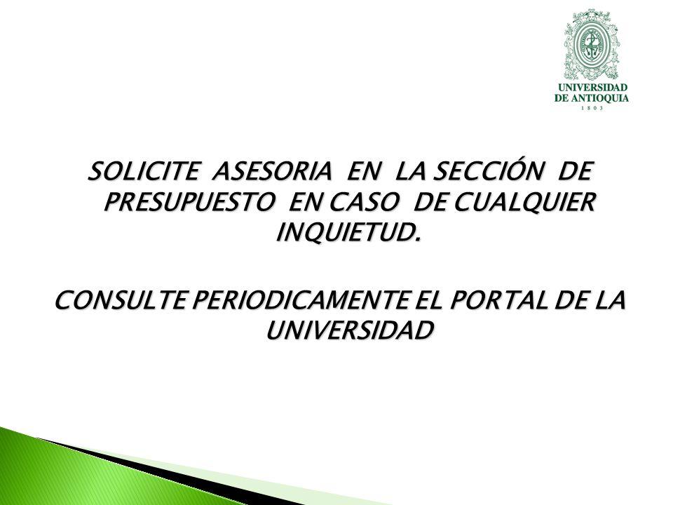 SOLICITE ASESORIA EN LA SECCIÓN DE PRESUPUESTO EN CASO DE CUALQUIER INQUIETUD.