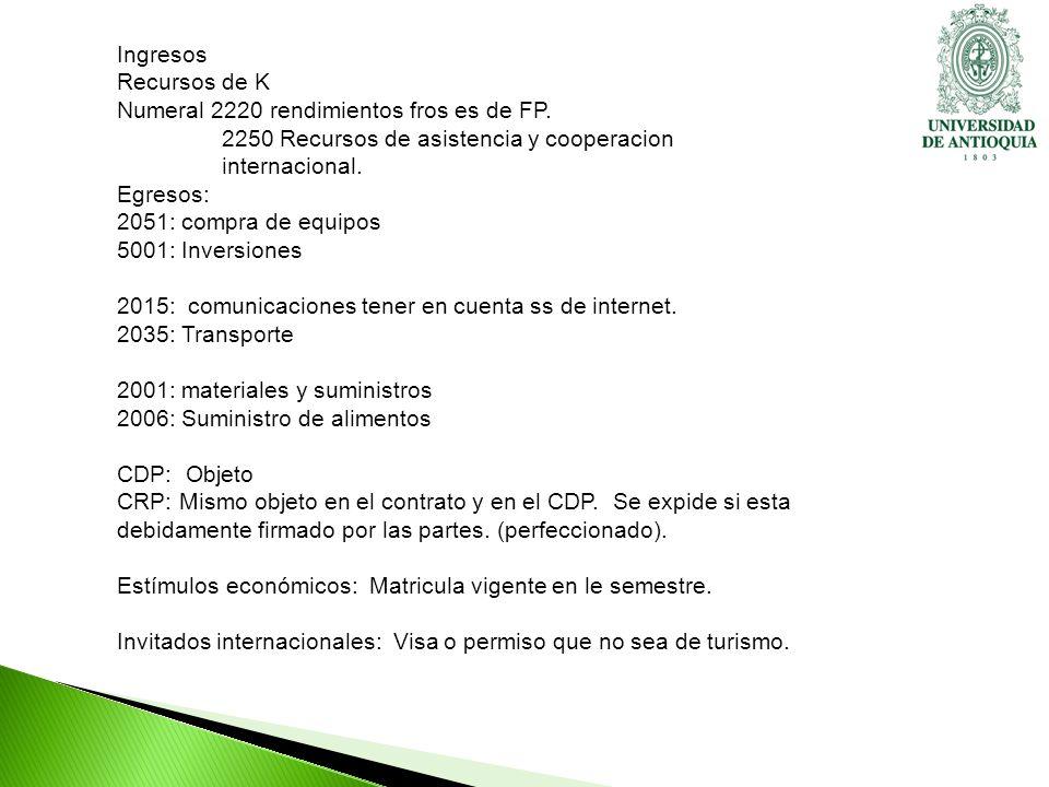 Ingresos Recursos de K Numeral 2220 rendimientos fros es de FP.