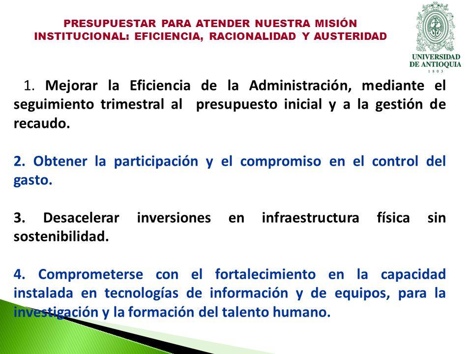 5.Asumir en conjunto decisiones administrativas para la austeridad, seguimiento y control.