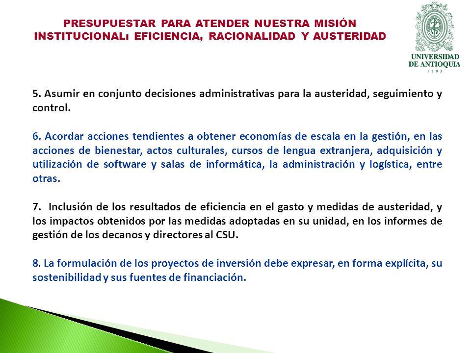 5. Asumir en conjunto decisiones administrativas para la austeridad, seguimiento y control.
