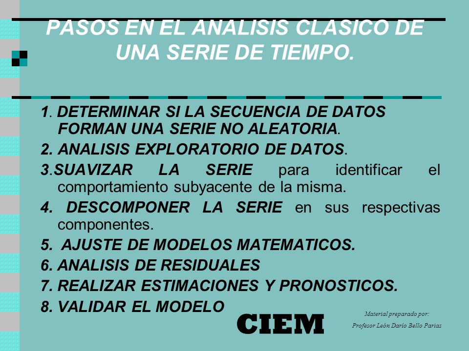 PASOS EN EL ANALISIS CLASICO DE UNA SERIE DE TIEMPO.