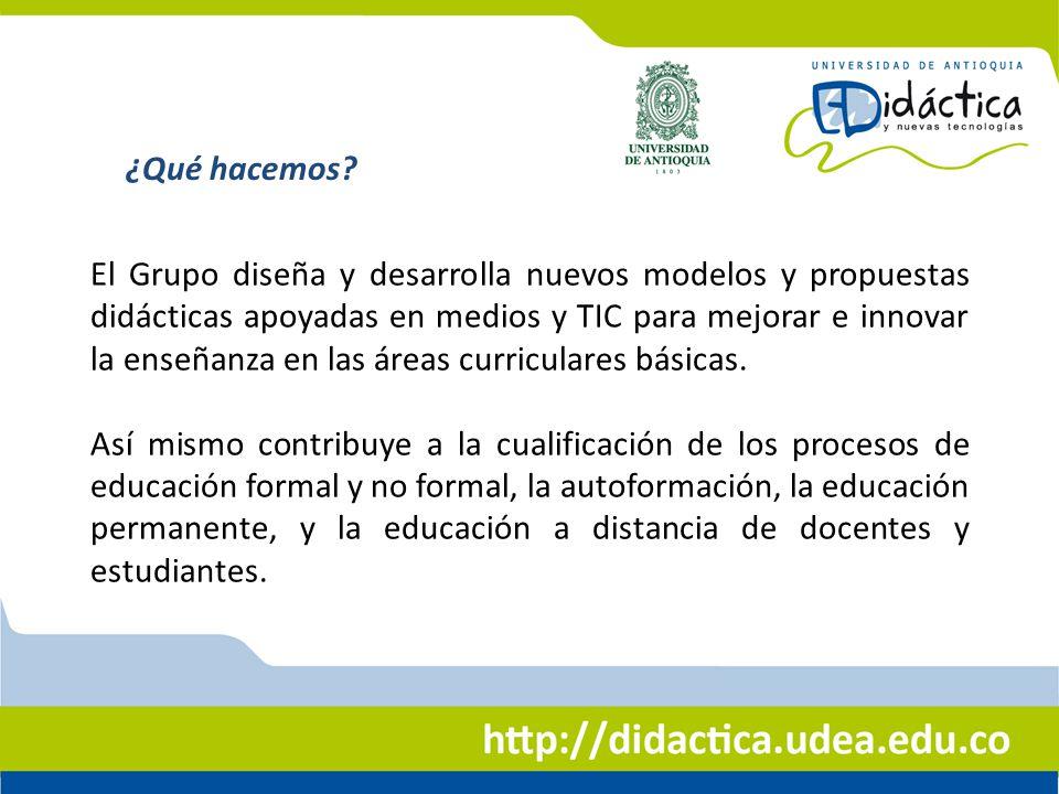 El Grupo diseña y desarrolla nuevos modelos y propuestas didácticas apoyadas en medios y TIC para mejorar e innovar la enseñanza en las áreas curricul