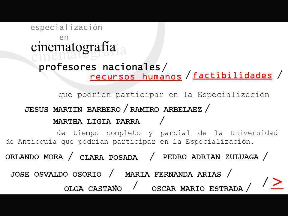 / > / especialización en cinematografía factibilidades / recursos humanos que podrían participar en la Especialización / OLGA CASTAÑO de tiempo comple