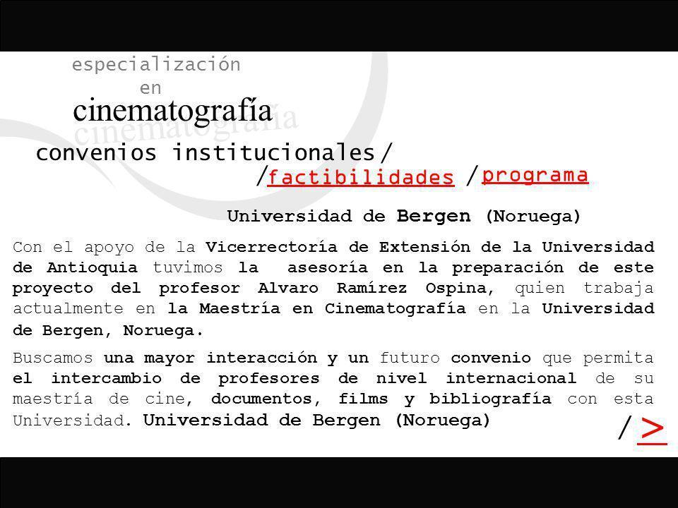 / > / especialización en cinematografía programa factibilidades / convenios institucionales/ el presente proyecto nació de dos acuerdos, uno con la un