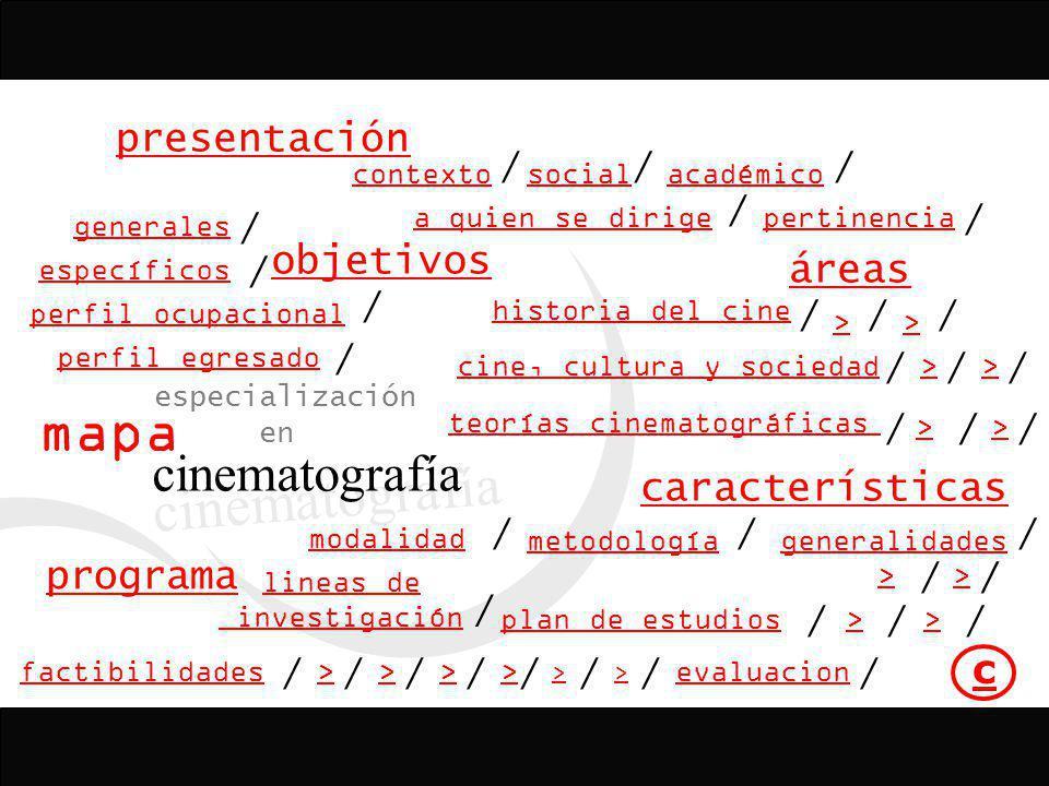 mapa especialización en cinematografía presentación programa objetivos pertinencia contextoacadémico a quien se dirige perfil egresado características