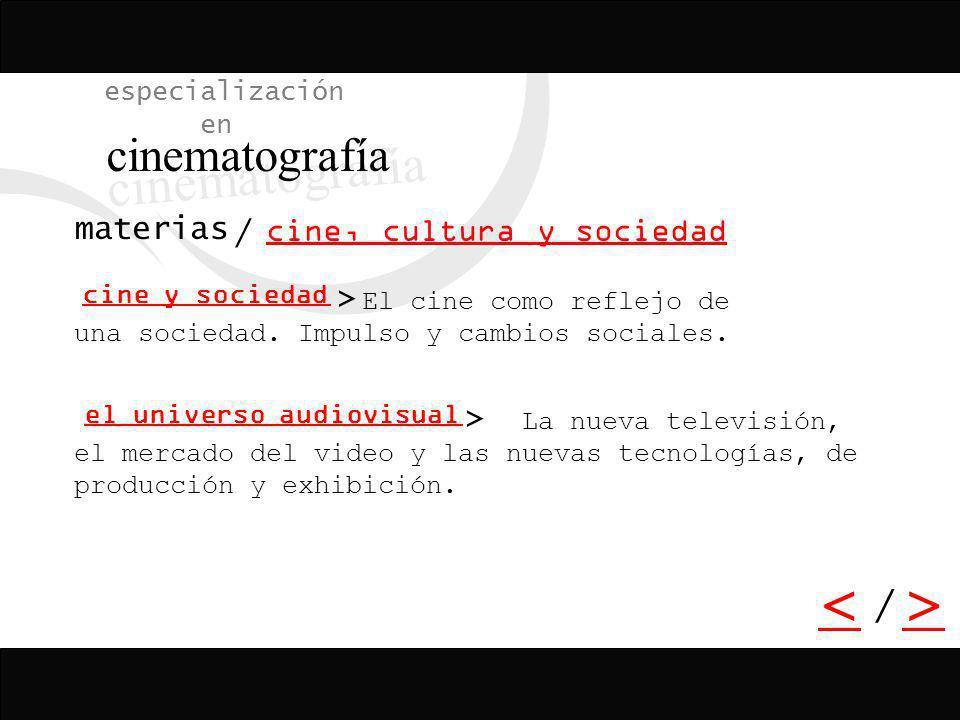 especialización en cinematografía / > > <> / materias cine, cultura y sociedad El cine como reflejo de una sociedad. Impulso y cambios sociales. La nu