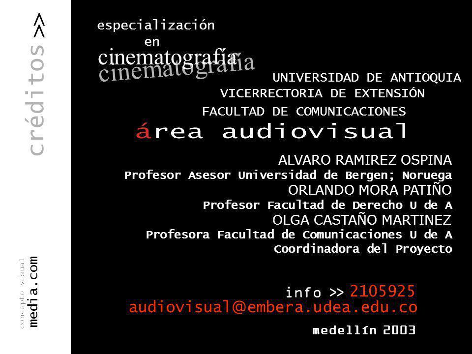 créditos UNIVERSIDAD DE ANTIOQUIA FACULTAD DE COMUNICACIONES VICERRECTORIA DE EXTENSIÓN ALVARO RAMIREZ OSPINA Profesor Asesor Universidad de Bergen; N