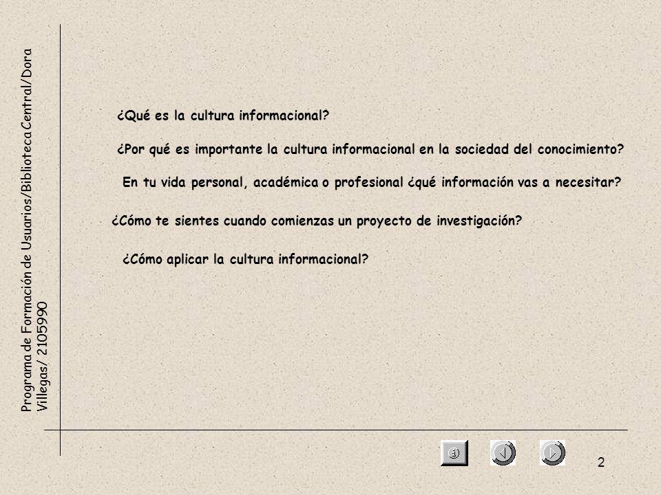2 Programa de Formación de Usuarios/Biblioteca Central/Dora Villegas/ 2105990 ¿Qué es la cultura informacional? ¿Por qué es importante la cultura info