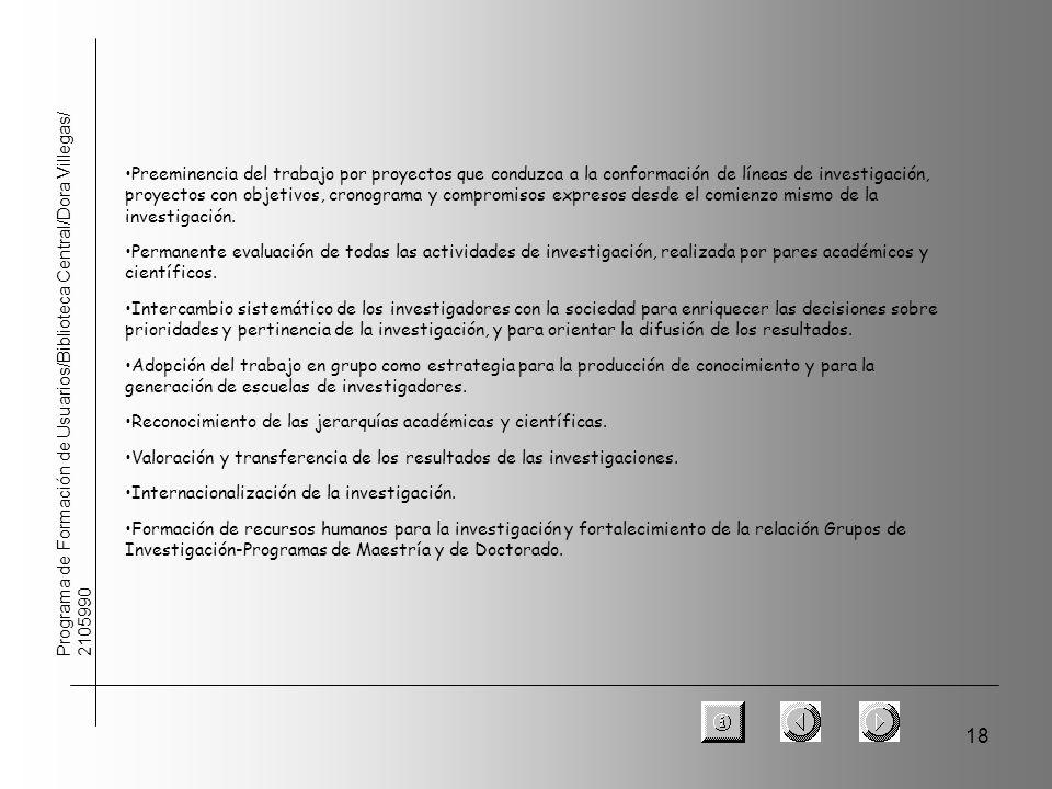 18 Programa de Formación de Usuarios/Biblioteca Central/Dora Villegas/ 2105990 Preeminencia del trabajo por proyectos que conduzca a la conformación d