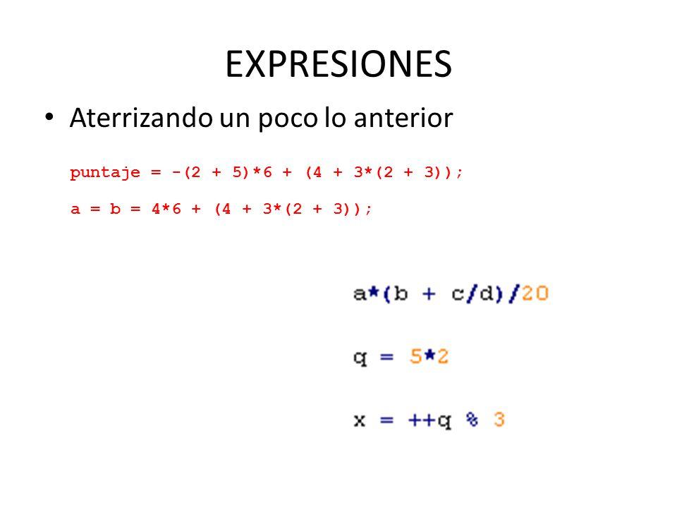 EXPRESIONES Operadores – Operador de asignación (=) Sintaxis: Variable = expresión Ejemplos: a = b*n, c = c + 1; d = d%3 Abreviados (a = a op b, donde op puede ser +,-,*,/,%).