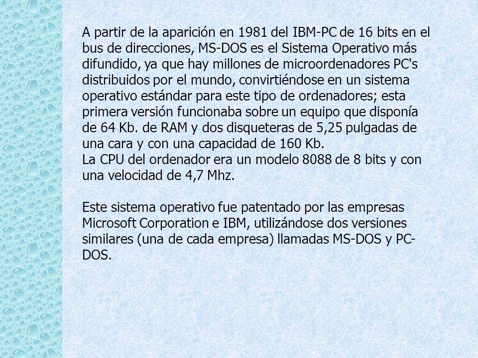 A partir de la aparición en 1981 del IBM-PC de 16 bits en el bus de direcciones, MS-DOS es el Sistema Operativo más difundido, ya que hay millones de