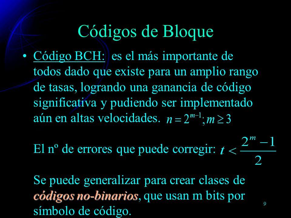 9 códigos no-binariosCódigo BCH: es el más importante de todos dado que existe para un amplio rango de tasas, logrando una ganancia de código signific