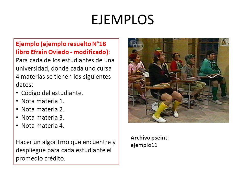 EJEMPLOS Ejemplo (ejemplo resuelto N°18 libro Efrain Oviedo - modificado): Para cada de los estudiantes de una universidad, donde cada uno cursa 4 mat