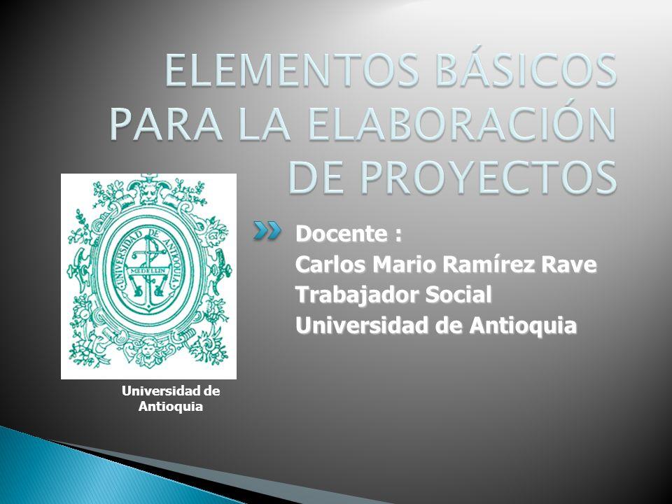 Universidad de Antioquia Docente : Carlos Mario Ramírez Rave Trabajador Social Universidad de Antioquia