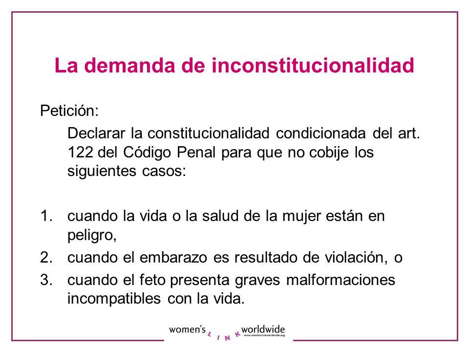 La demanda de inconstitucionalidad Petición: Declarar la constitucionalidad condicionada del art. 122 del Código Penal para que no cobije los siguient