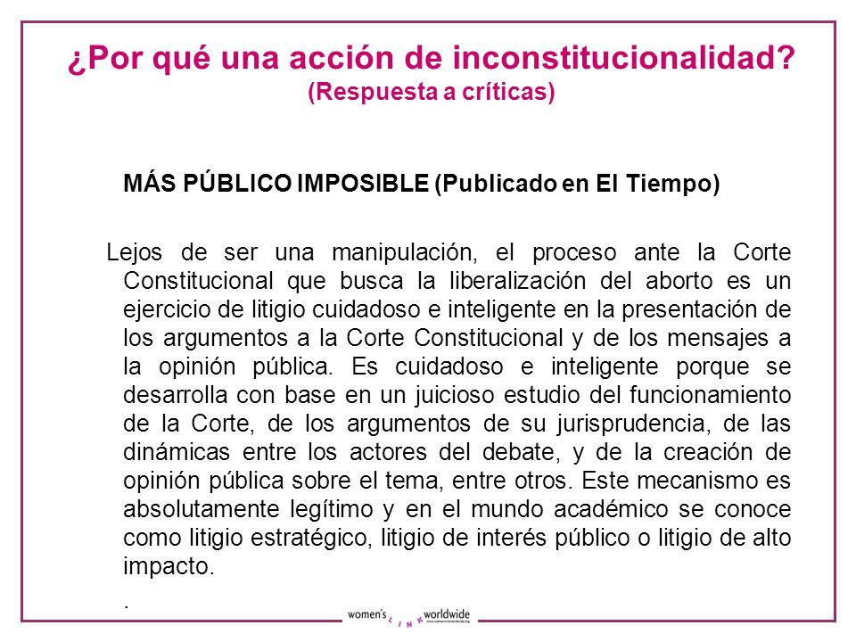 ¿Por qué una acción de inconstitucionalidad? (Respuesta a críticas) MÁS PÚBLICO IMPOSIBLE (Publicado en El Tiempo) Lejos de ser una manipulación, el p