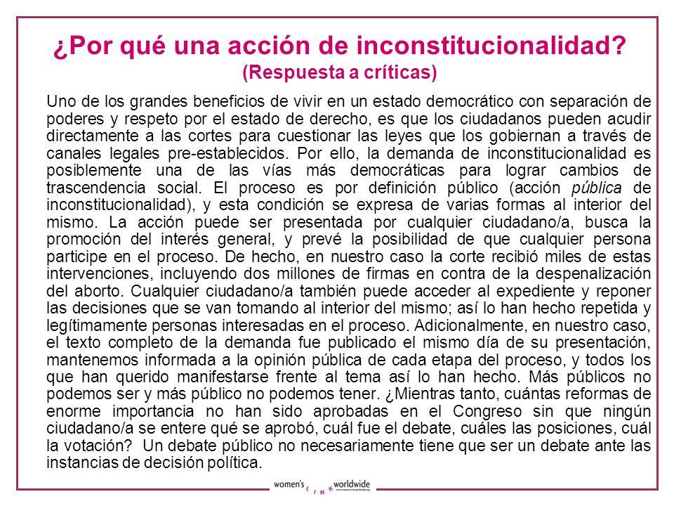 ¿Por qué una acción de inconstitucionalidad? (Respuesta a críticas) Uno de los grandes beneficios de vivir en un estado democrático con separación de