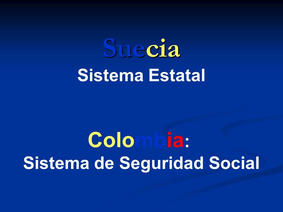 Suecia Sistema Estatal Colombia : Sistema de Seguridad Social