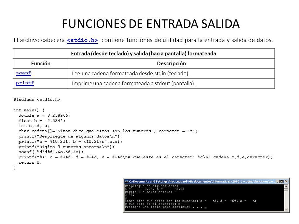 FUNCIONES DE ENTRADA SALIDA El archivo cabecera contiene funciones de utilidad para la entrada y salida de datos. Entrada (desde teclado) y salida (ha