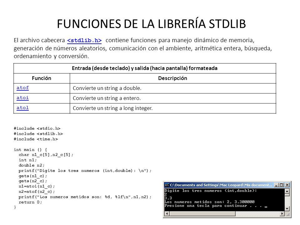 FUNCIONES DE LA LIBRERÍA STDLIB El archivo cabecera contiene funciones para manejo dinámico de memoria, generación de números aleatorios, comunicación