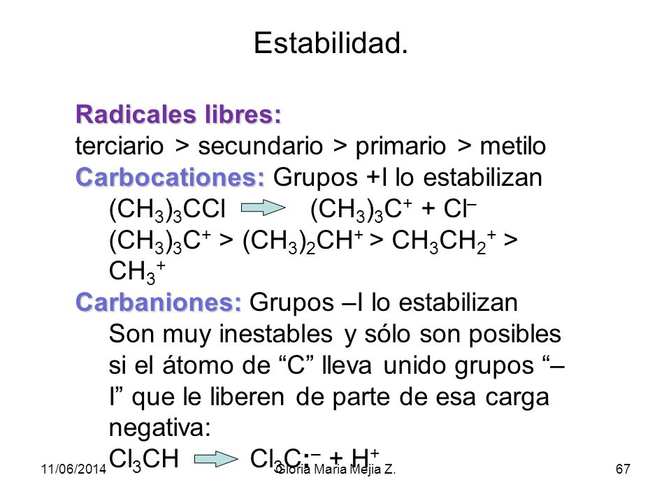 Tipos de rupturas de enlaces. Homolítica: Homolítica: El enlace covalente se rompe de manera simétrica (1 electrón para cada átomo).A : B A· + ·B (rad