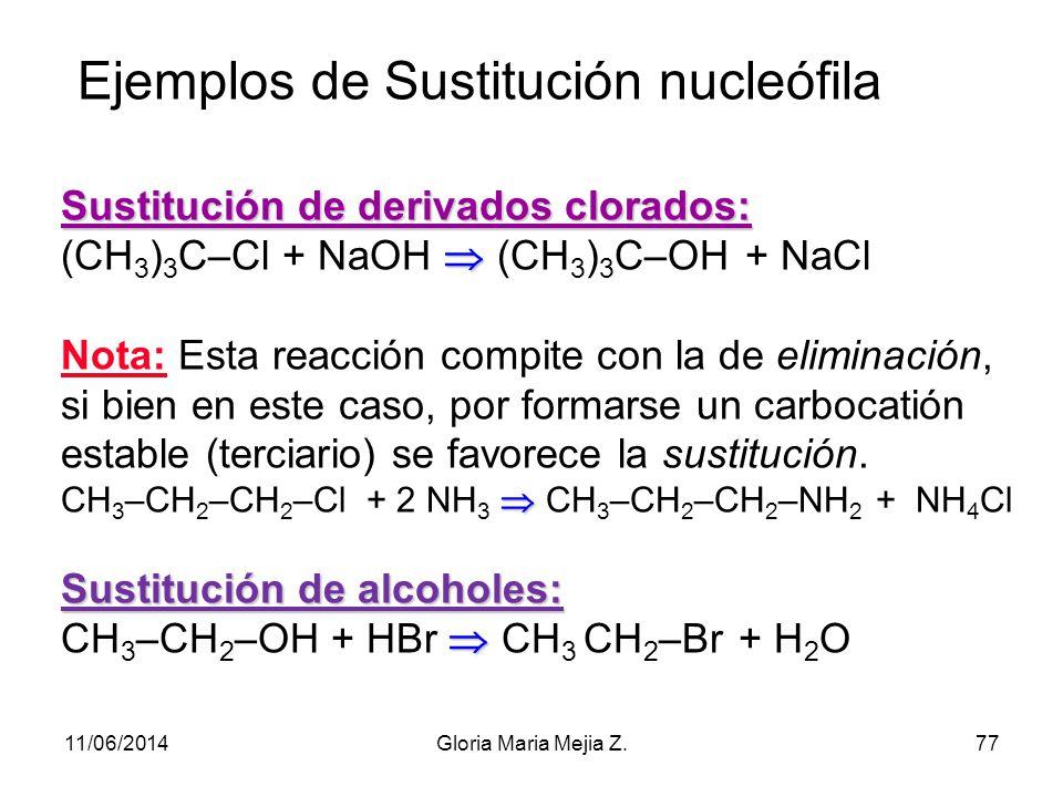 Sustitución nucleófila Se produce cuando un reactivo nucleófilo ataca a un carbocatión. Para ello, es necesario que el carbono que va ha sufrir el ata