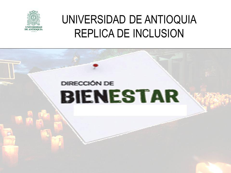 UNIVERSIDAD DE ANTIOQUIA REPLICA DE INCLUSION