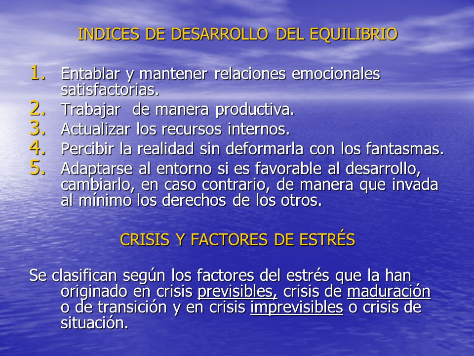 INDICES DE DESARROLLO DEL EQUILIBRIO 1.Entablar y mantener relaciones emocionales satisfactorias.