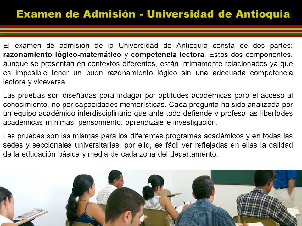 El examen de admisión de la Universidad de Antioquia consta de dos partes: razonamiento lógico-matemático y competencia lectora.