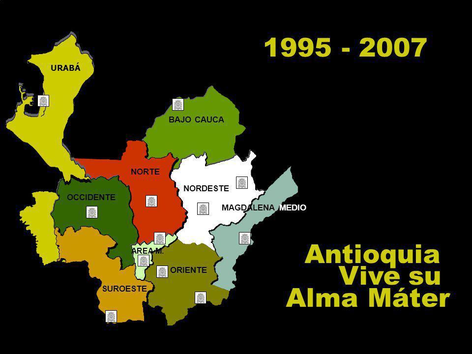 Alma Máter0 1995 - 2007 BAJO CAUCA NORDESTE ORIENTE OCCIDENTE AREA M.