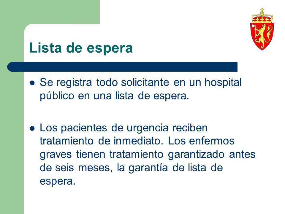 Lista de espera Se registra todo solicitante en un hospital público en una lista de espera. Los pacientes de urgencia reciben tratamiento de inmediato