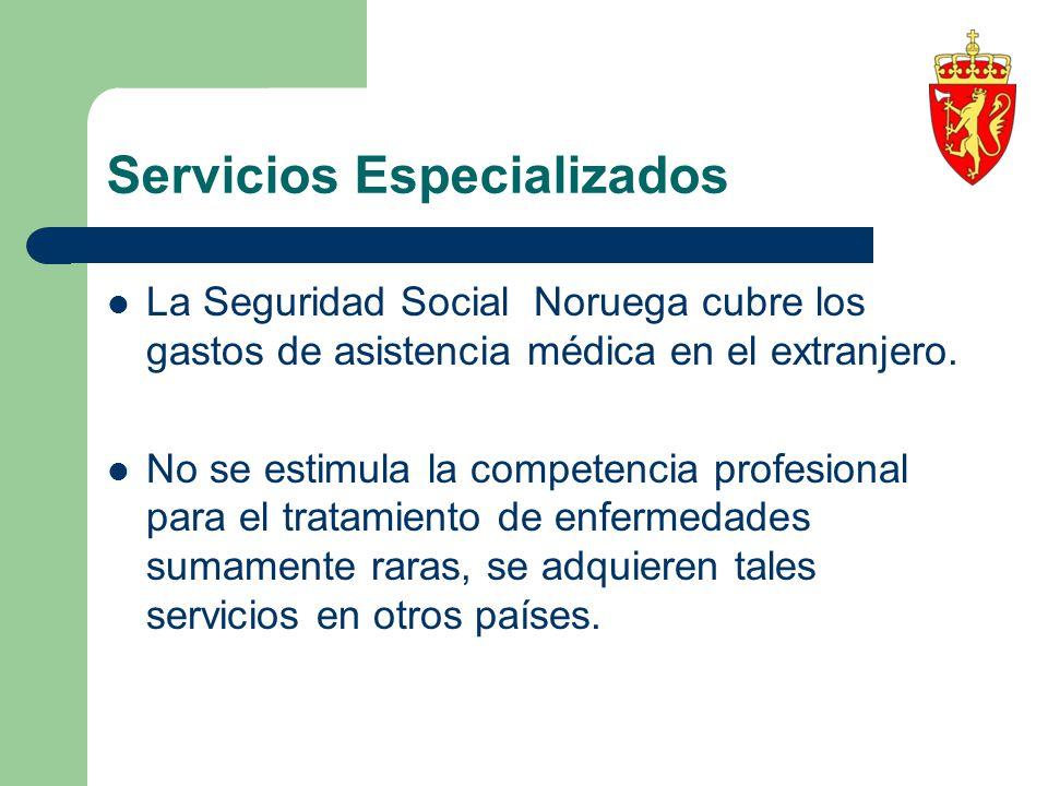 Servicios Especializados La Seguridad Social Noruega cubre los gastos de asistencia médica en el extranjero. No se estimula la competencia profesional