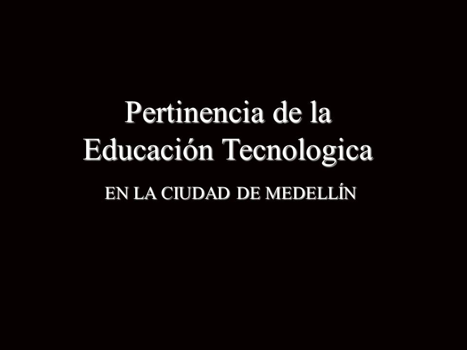 Pertinencia de la Educación Tecnologica EN LA CIUDAD DE MEDELLÍN EN LA CIUDAD DE MEDELLÍN portada Pertinencia de la Educación Tecnologica EN LA CIUDAD DE MEDELLÍN EN LA CIUDAD DE MEDELLÍN