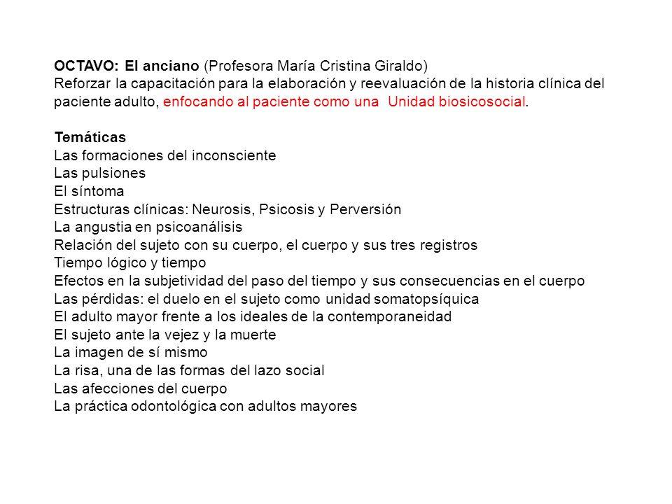 OCTAVO: El anciano (Profesora María Cristina Giraldo) Reforzar la capacitación para la elaboración y reevaluación de la historia clínica del paciente