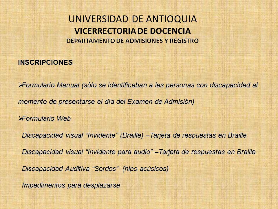 UNIVERSIDAD DE ANTIOQUIA VICERRECTORIA DE DOCENCIA DEPARTAMENTO DE ADMISIONES Y REGISTRO