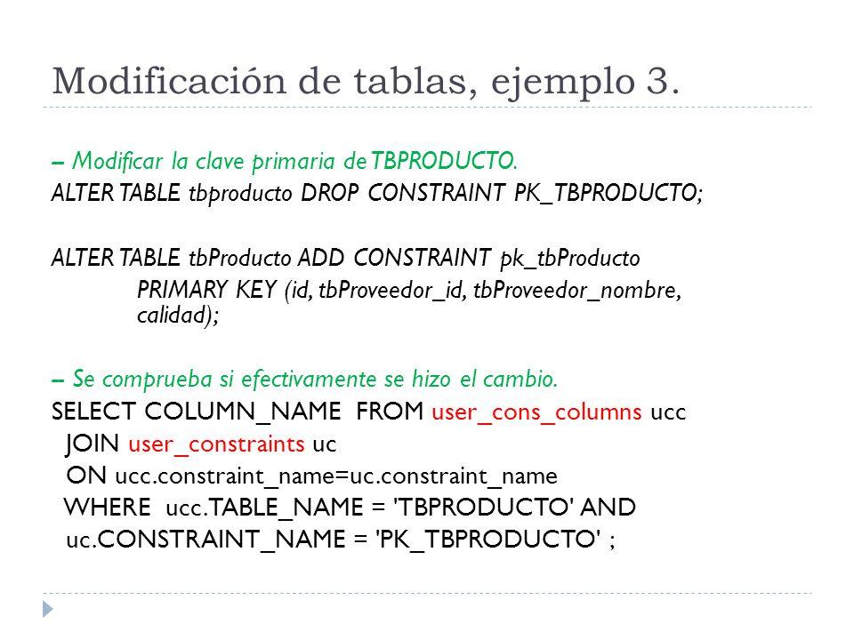 Modificación de tablas, ejemplo 3.-- Modificar la clave primaria de TBPRODUCTO.